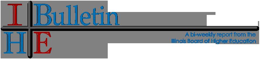 IBHE - Illinois Bulletin of Higher Education